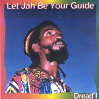 Let Jah Be Your Guide — Dread' I
