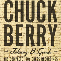 Johnny B. Goode/His Complete `50s Chess Recordings — Chuck Berry