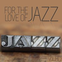 For The Love of Jazz — сборник