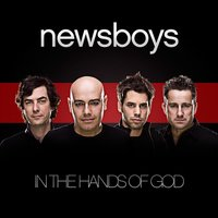 In The Hands Of God — Newsboys