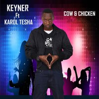 Cow & Chicken — Karol Tesha, Keyner