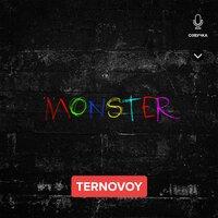 TERNOVOY - MONSTER