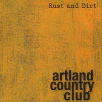 Rust and Dirt — Artland Country Club