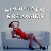 Mindfulness & Relaxation — Relaxing Mindfulness Meditation Relaxation Maestro