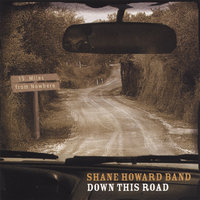 Down This Road — Shane Howard Band