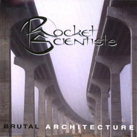 Brutal Architecture - Remastered 2007 — Rocket Scientists