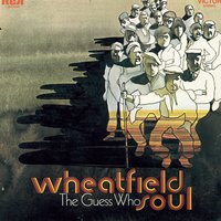 Wheatfield Soul — The Guess Who