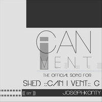 Can I Vent / The Shed G Song — Joseph Konty