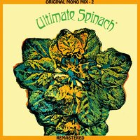 Ultimate Spinach - Original Mono Mix - 2 — Ultimate Spinach