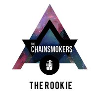 The Rookie — The Chainsmokers