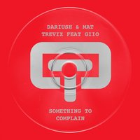 Something To Complain — Dariush, Giio, Dariush, Mat Trevix, Mat Trevix