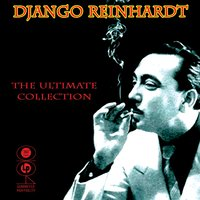 The Ultimate Collection — Django Reinhardt, Stéphane Grappelli