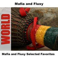 Mafia and Fluxy Selected Favorites — Mafia and Fluxy