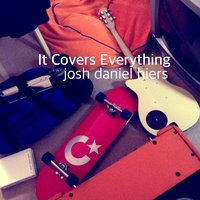 It Covers Everything - Single — Josh Daniel Hiers