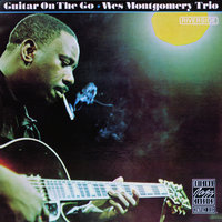 Guitar On The Go — Wes Montgomery Trio, The Wes Montgomery Trio