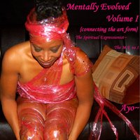 Mentally Evolved, Vol. I: Connecting the Art Form — Ayo~