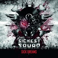 Sick Dreams — The Sickest Squad, System 3, RTSier