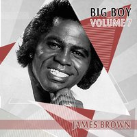 Big Boy James Brown, Vol. 7 — James Brown