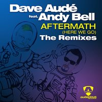 Aftermath (Here We Go) The Remixes — Andy Bell, Dave Audé