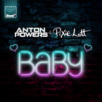 Baby — Pixie Lott, Anton Powers