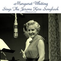 Margaret Whiting Sings the Jerome Kern Songbook — Margaret Whiting