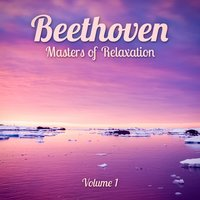 Masters of Relaxation: Beethoven, Vol. 1 — Людвиг ван Бетховен