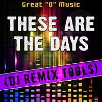 "These Are the Days — Great ""O"" Music"