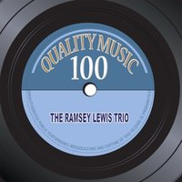 Quality Music 100 — The Ramsey Lewis Trio