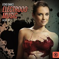 Echo Dance: Electrooo Music, Vol. 3 — сборник