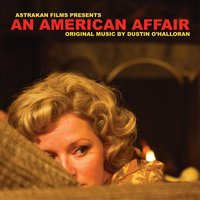 An American Affair (Music from the Motion Picture) — Dustin O'Halloran