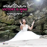 Victory Is Mine — Suzane Esther