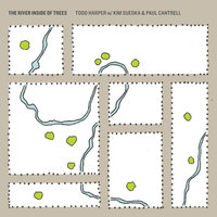 The River Inside of Trees — Todd Harper, Kim Sueoka & Paul Cantrell