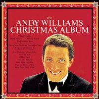 The Andy Williams Christmas Album — Ирвинг Берлин, Франц Грубер, Andy Williams