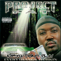 Mista Don't Play: Everythangs Workin' — Project Pat