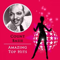 Amazing Top Hits — Count Basie & His Orchestra, Count Basie