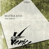 The Bitch — Mattia Evo