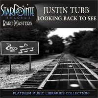 Looking Back to See — Justin Tubb