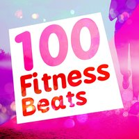 100 Fitness Beats — Workout Music, Fitness Chillout Lounge Workout, Dance Fitness, Dance Fitness|Fitness Chillout Lounge Workout|Workout Music