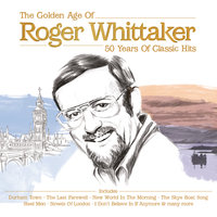 Roger Whittaker - The Golden Age — Roger Whittaker