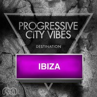 Progressive City Vibes - Destination Ibiza — сборник