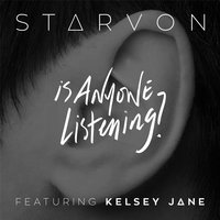 Is Anyone Listening — Starvon