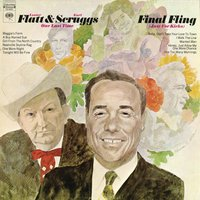 Final Fling: One Last Time (Just For Kicks) — Earl Scruggs, Flatt & Scruggs, Lester Flatt, Lester Flatt & Earl Scruggs