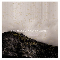 Passive Me, Aggressive You — The Naked And Famous