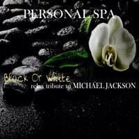 Personal Spa: Relax Tribute to Michael Jackson - Black or White — Judson Mancebo