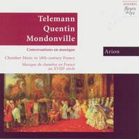Conversations En Musique: Chamber Music In 18th Century France (Conversations En Musique: Musique De Chambre En France Au XVIIIe Siècle) — Arion With Telemann, Quentin & Mondonville