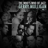 A Who's Who of Jazz: Gerry Mulligan, Vol. 1 — Gerry Mulligan