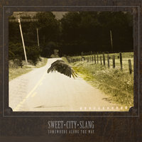 Somewhere Along the Way — Sweet City Slang