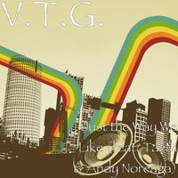 Just the Way We Like — V.T.G., Andy Noreaga, Taem