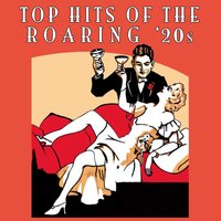 Top Hits Of The Roaring '20s — сборник