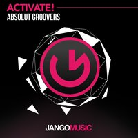 Activate! — Absolut Groovers
